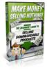 Make Money Selling Nothing