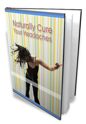 Product picture Naturally Cure Your Headaches