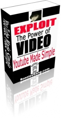 Product picture Exploit The Power of The Video YouTube Made Simple